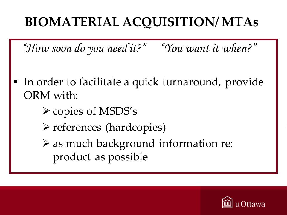 BIOMATERIAL ACQUISITION/ MTAs