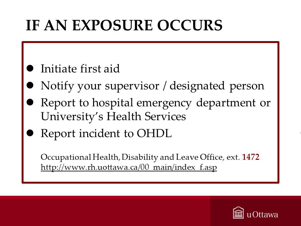IF AN EXPOSURE OCCURS Initiate first aid