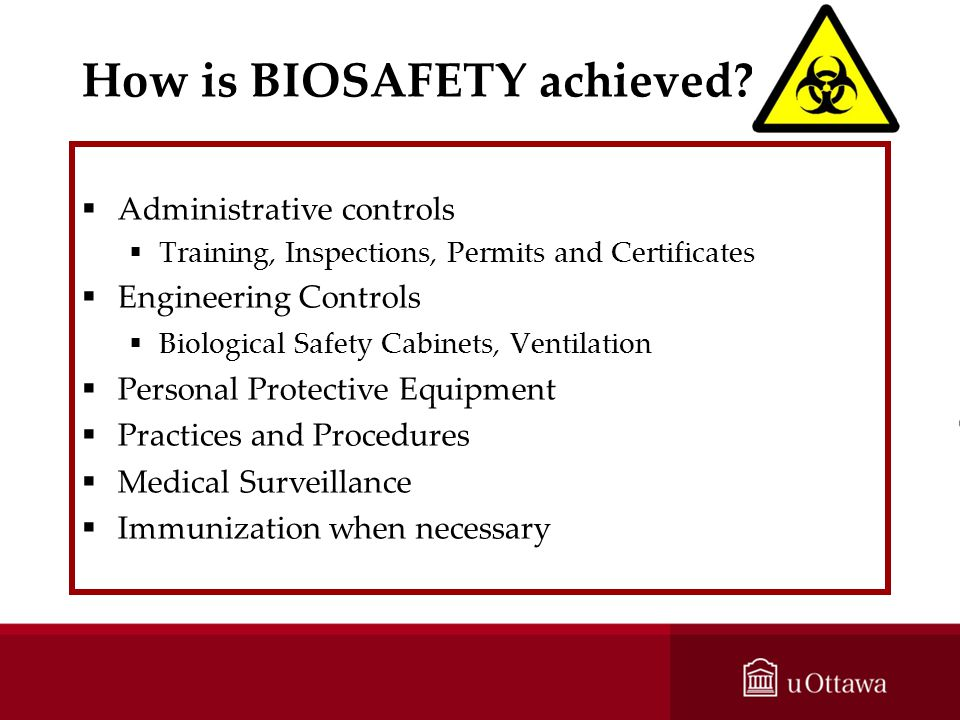 How is BIOSAFETY achieved