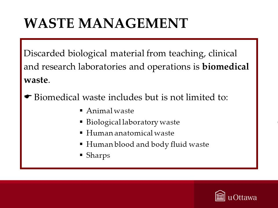 WASTE MANAGEMENT Discarded biological material from teaching, clinical