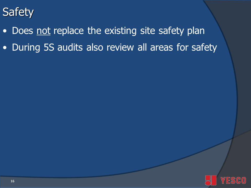 Safety Does not replace the existing site safety plan
