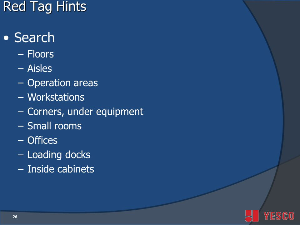 Red Tag Hints Search Floors Aisles Operation areas Workstations