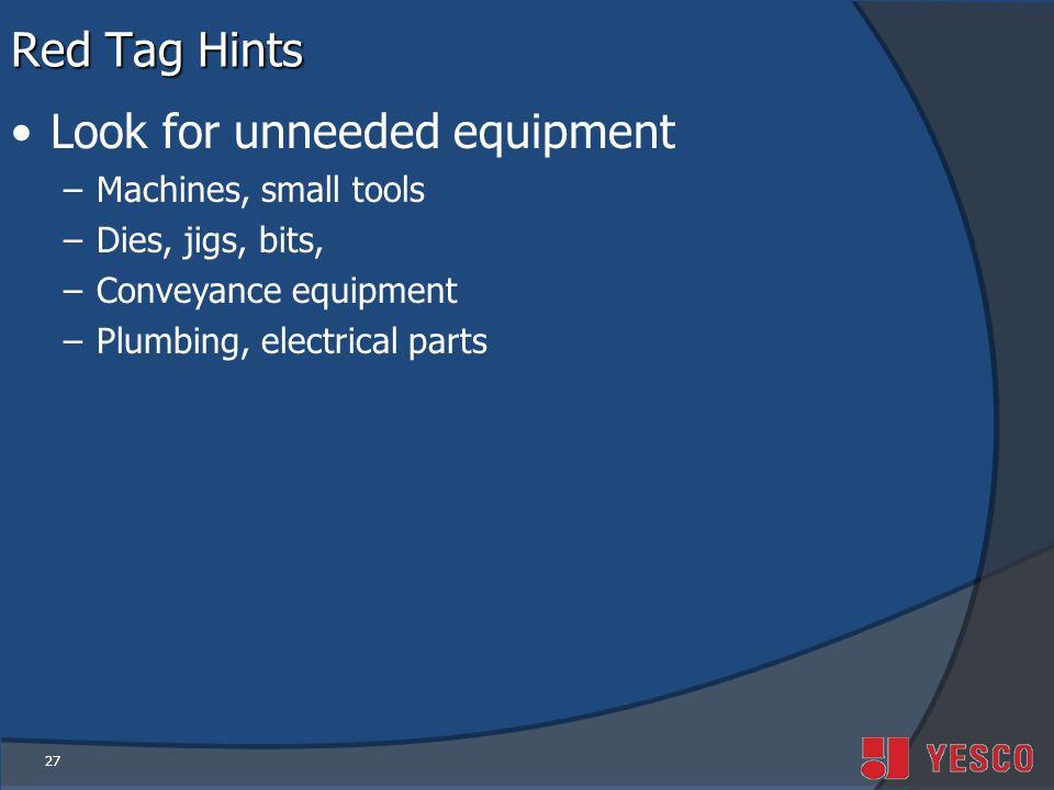 Look for unneeded equipment