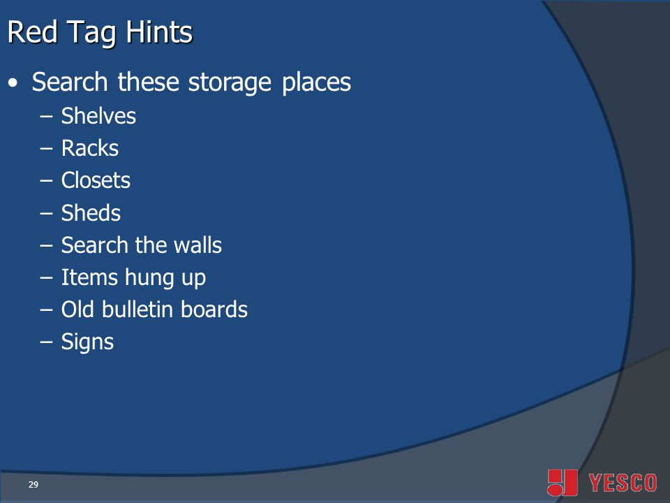 Red Tag Hints Search these storage places Shelves Racks Closets Sheds