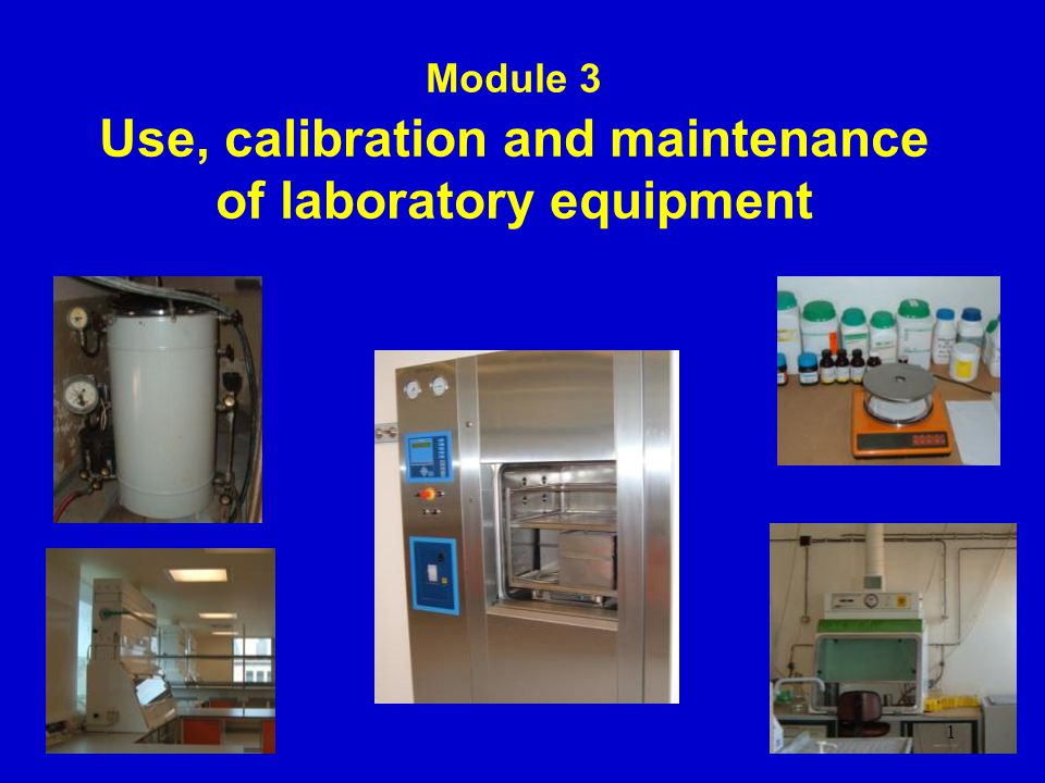 Module 3 Use, calibration and maintenance of laboratory equipment