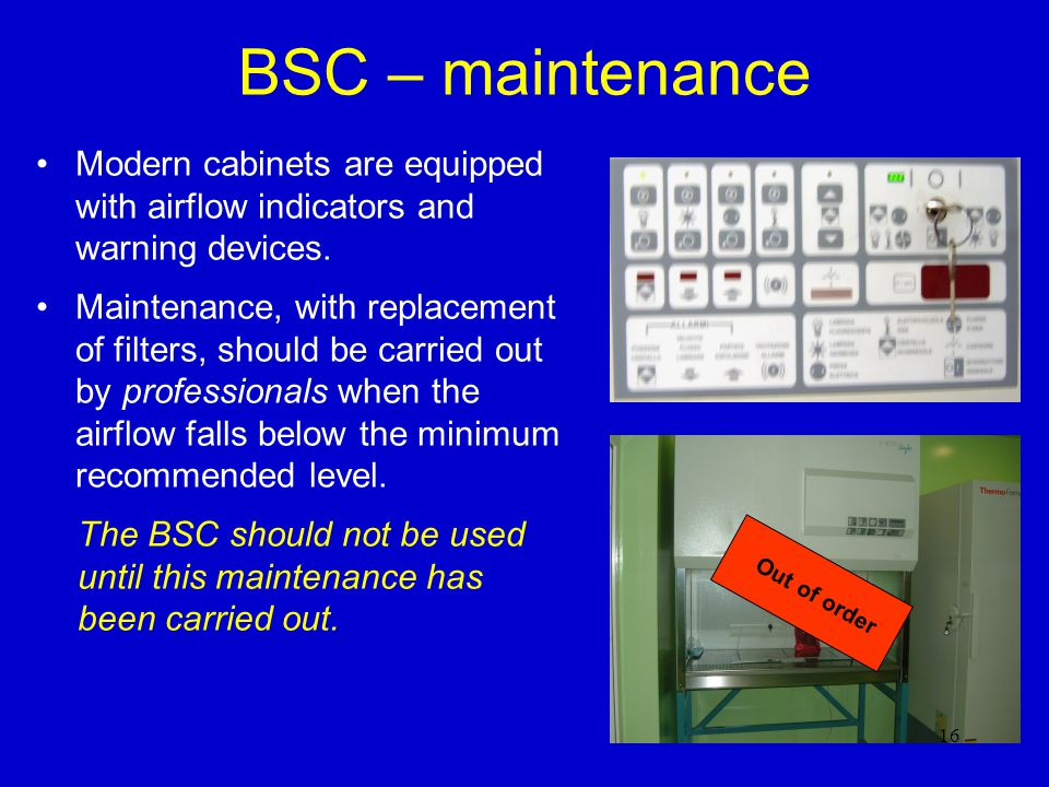 BSC – maintenance Modern cabinets are equipped with airflow indicators and warning devices.