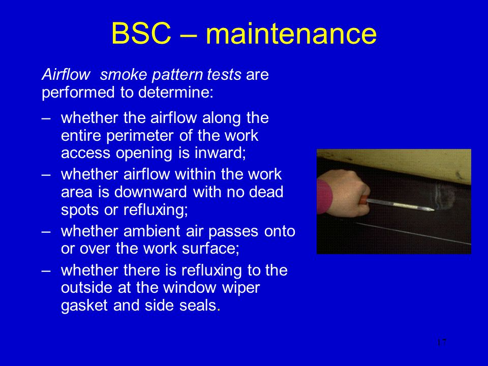 BSC – maintenance Airflow smoke pattern tests are performed to determine: