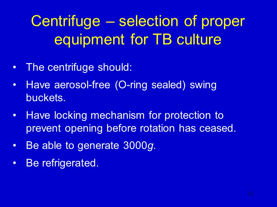 Centrifuge – selection of proper equipment for TB culture