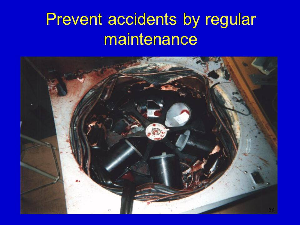 Prevent accidents by regular maintenance