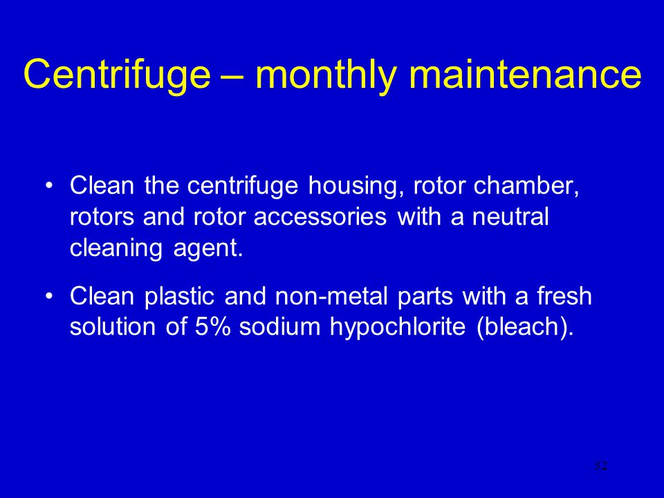 Centrifuge – monthly maintenance