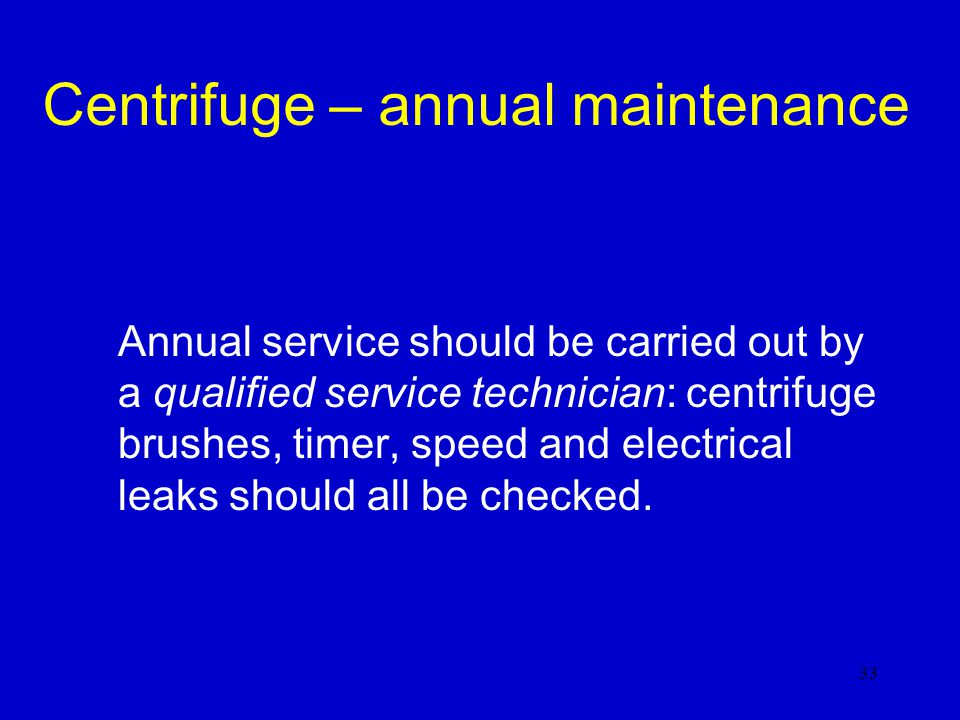 Centrifuge – annual maintenance