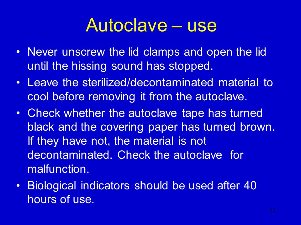 Autoclave – use Never unscrew the lid clamps and open the lid until the hissing sound has stopped.