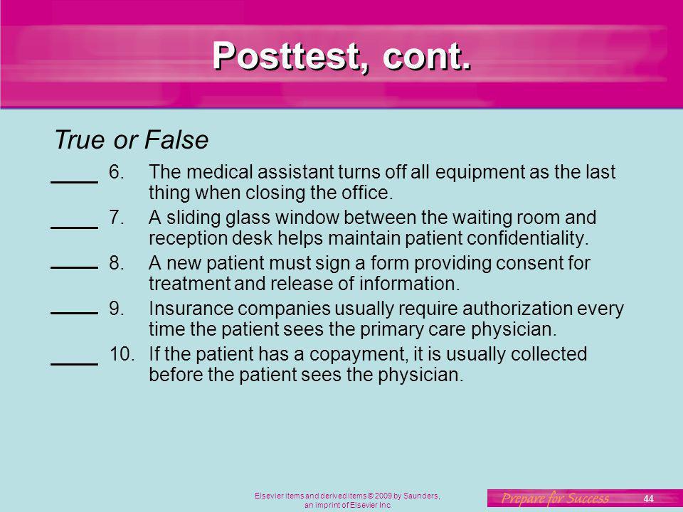 Posttest, cont. True or False