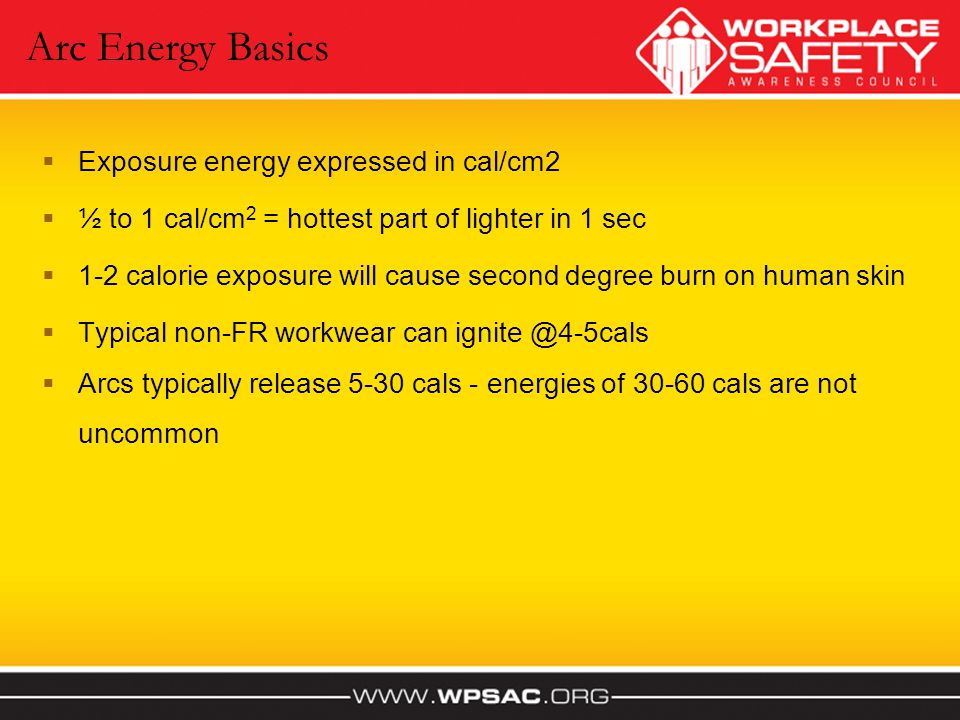 Arc Energy Basics Exposure energy expressed in cal/cm2
