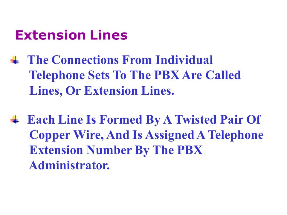 Extension Lines The Connections From Individual. Telephone Sets To The PBX Are Called. Lines, Or Extension Lines.
