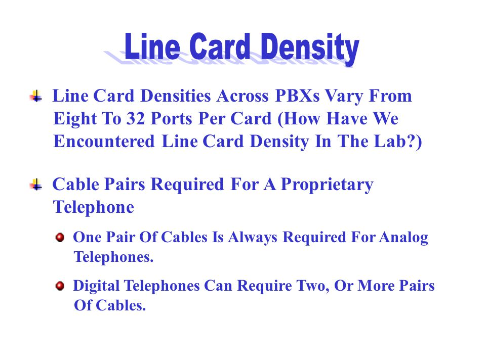Line Card Density Line Card Densities Across PBXs Vary From