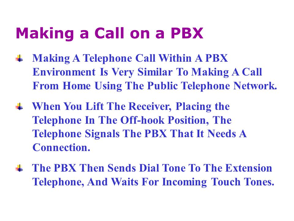 Making a Call on a PBX Making A Telephone Call Within A PBX