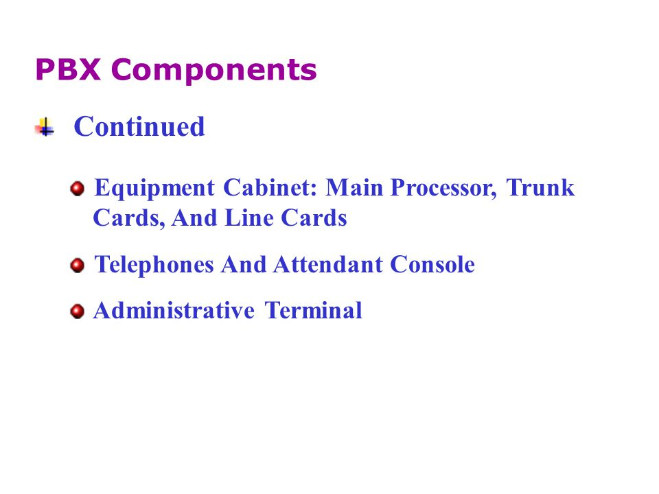 PBX Components Continued Equipment Cabinet: Main Processor, Trunk