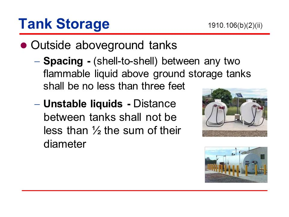 Tank Storage Outside aboveground tanks between tanks shall not be