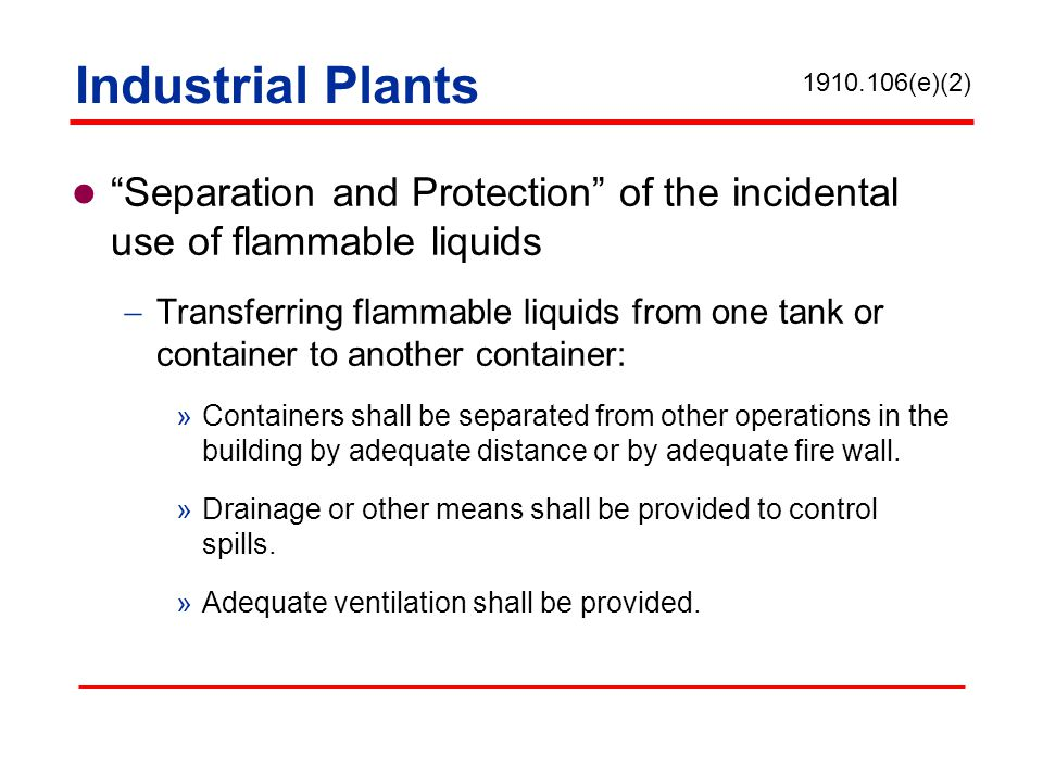 Industrial Plants 1910.106(e)(2) Separation and Protection of the incidental use of flammable liquids.