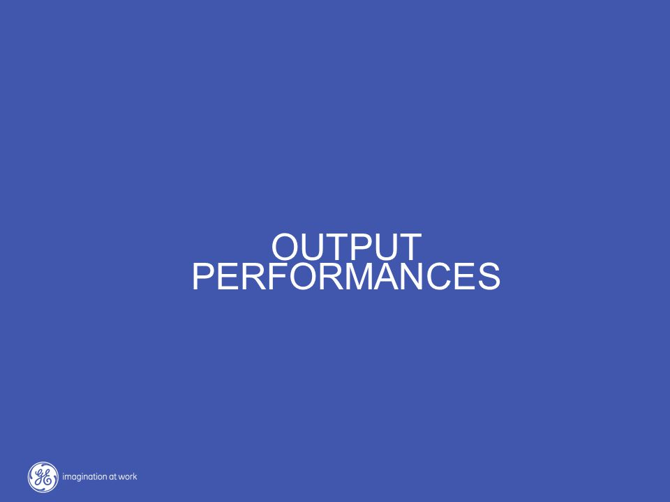 OUTPUT PERFORMANCES OUTPUT PERFORMANCES
