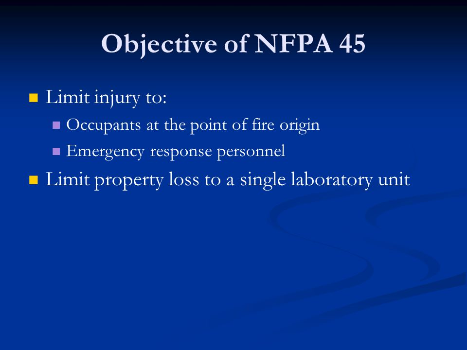 Objective of NFPA 45 Limit injury to:
