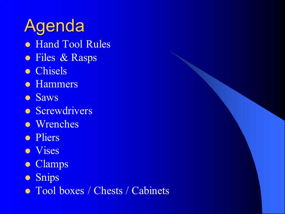 Agenda Hand Tool Rules Files & Rasps Chisels Hammers Saws Screwdrivers