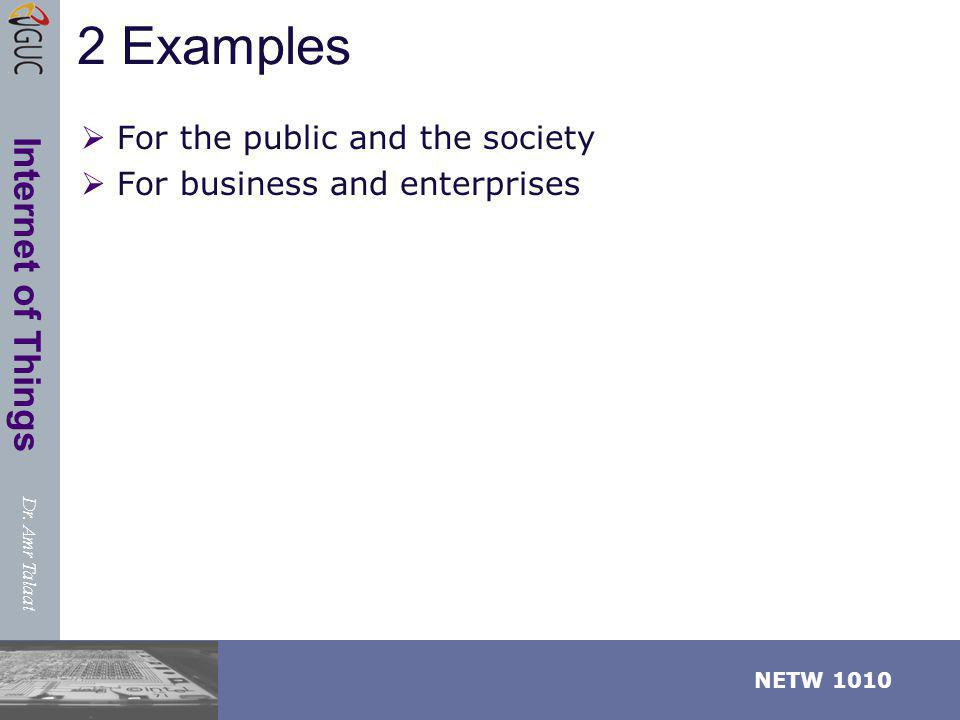 2 Examples For the public and the society For business and enterprises