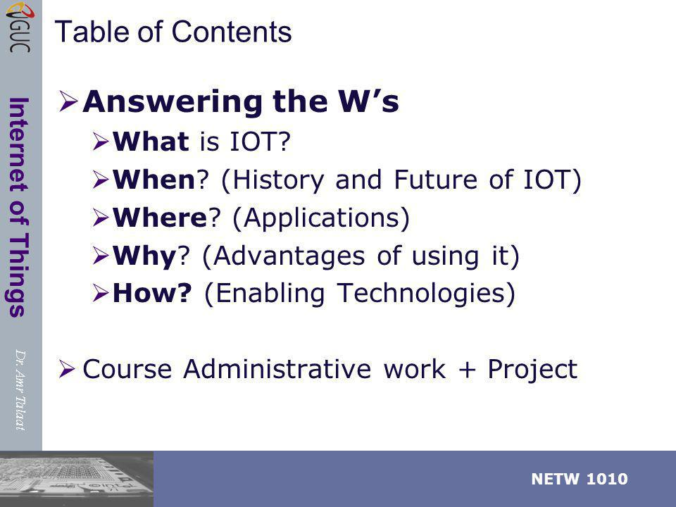 Table of Contents Answering the W's What is IOT