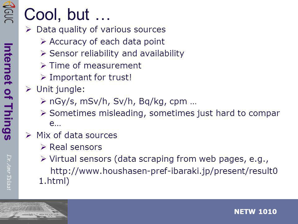 Cool, but … Data quality of various sources