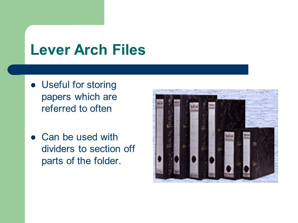 Lever Arch Files Useful for storing papers which are referred to often