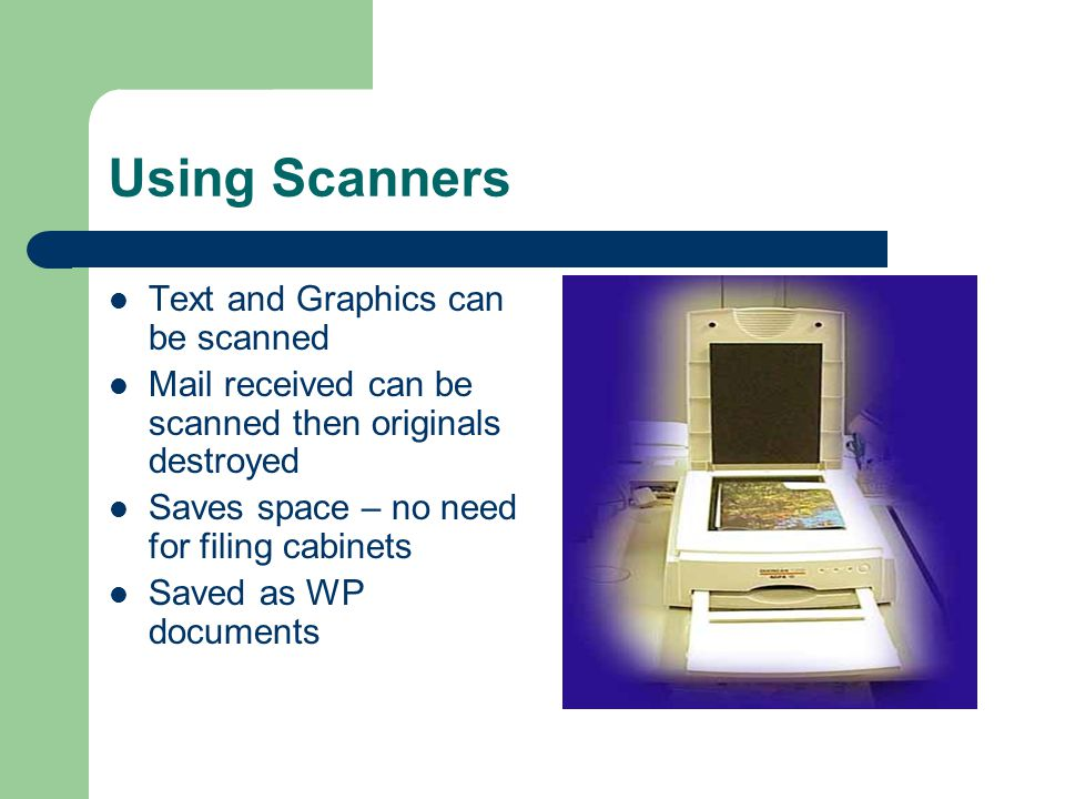 Using Scanners Text and Graphics can be scanned