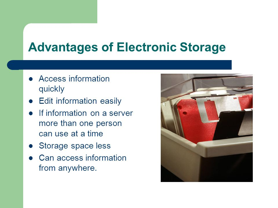 Advantages of Electronic Storage