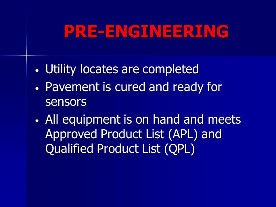 PRE-ENGINEERING Utility locates are completed