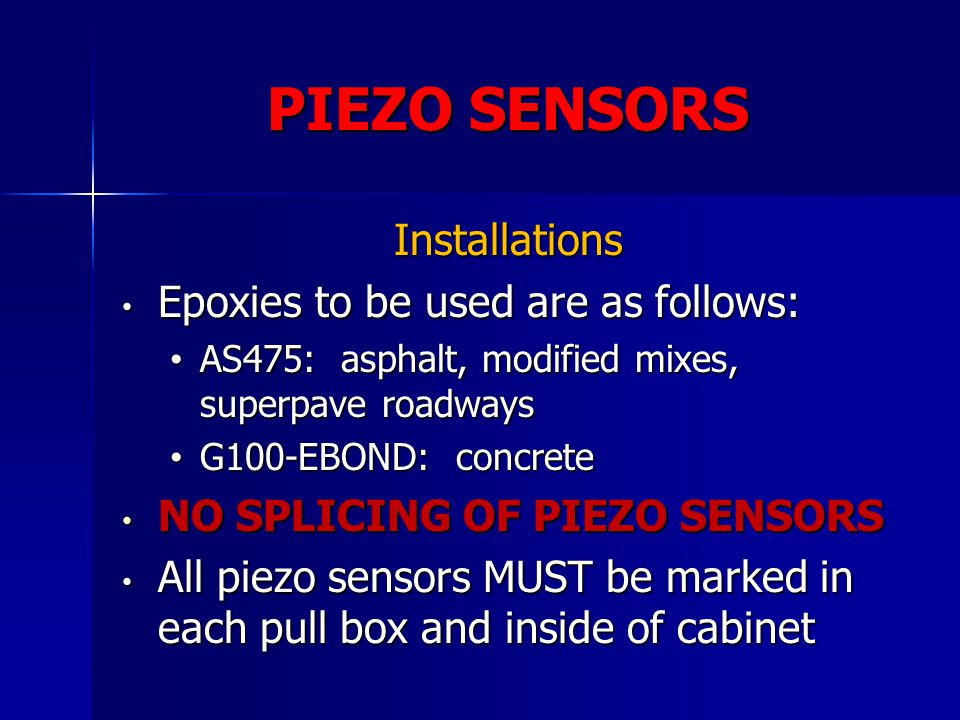PIEZO SENSORS Installations Epoxies to be used are as follows: