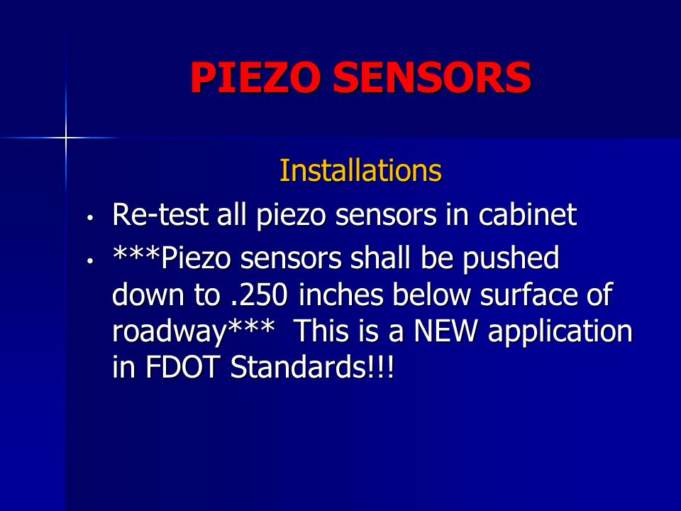 PIEZO SENSORS Installations Re-test all piezo sensors in cabinet