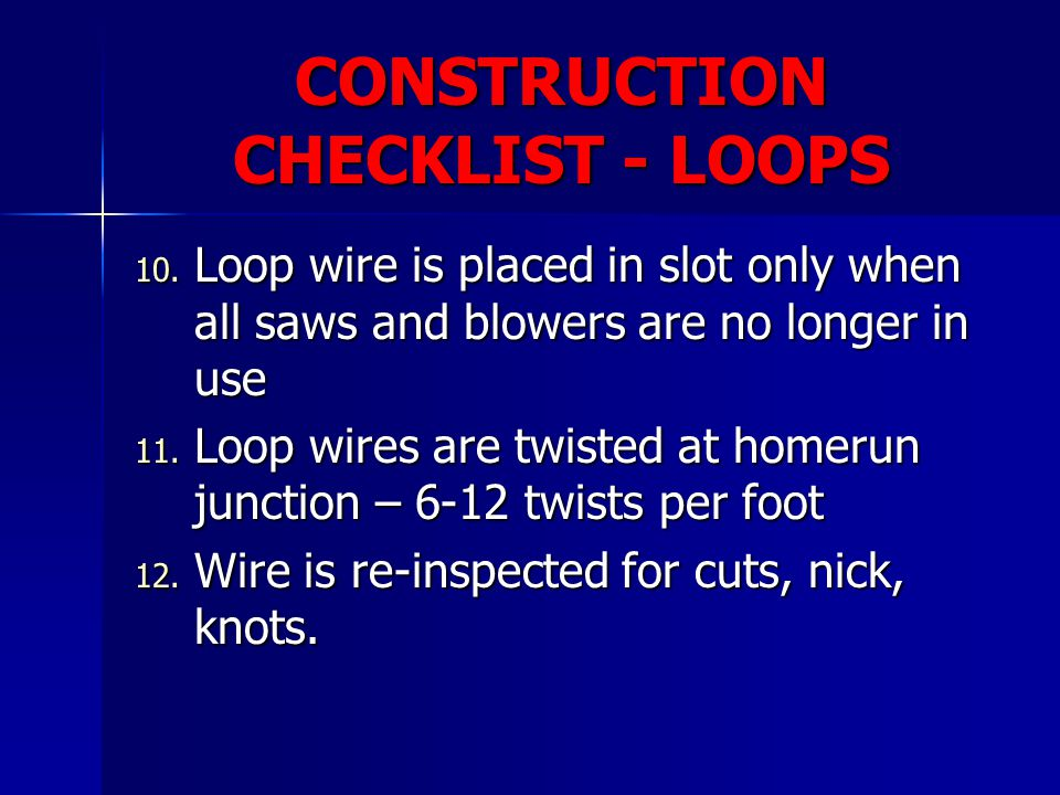 CONSTRUCTION CHECKLIST - LOOPS