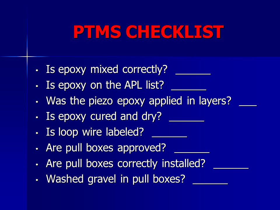 PTMS CHECKLIST Is epoxy mixed correctly ______