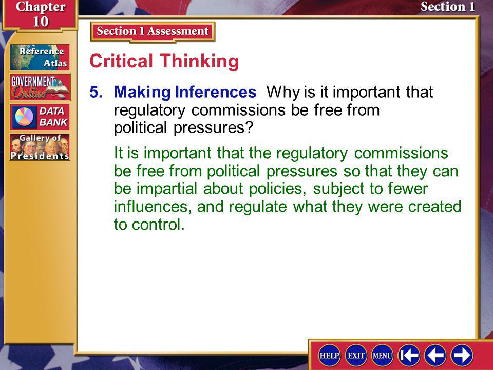 Critical Thinking 5. Making Inferences Why is it important that regulatory commissions be free from political pressures