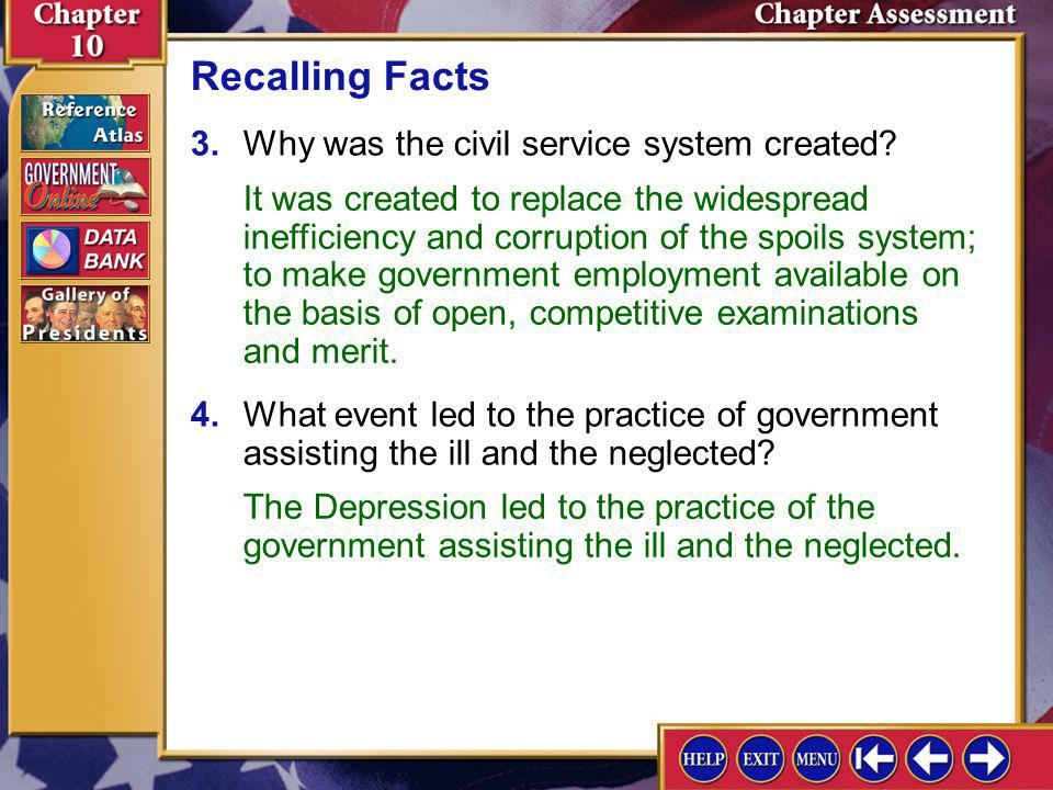 Recalling Facts 3. Why was the civil service system created