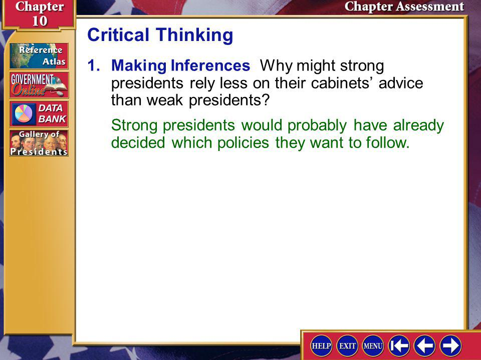 Critical Thinking 1. Making Inferences Why might strong presidents rely less on their cabinets' advice than weak presidents