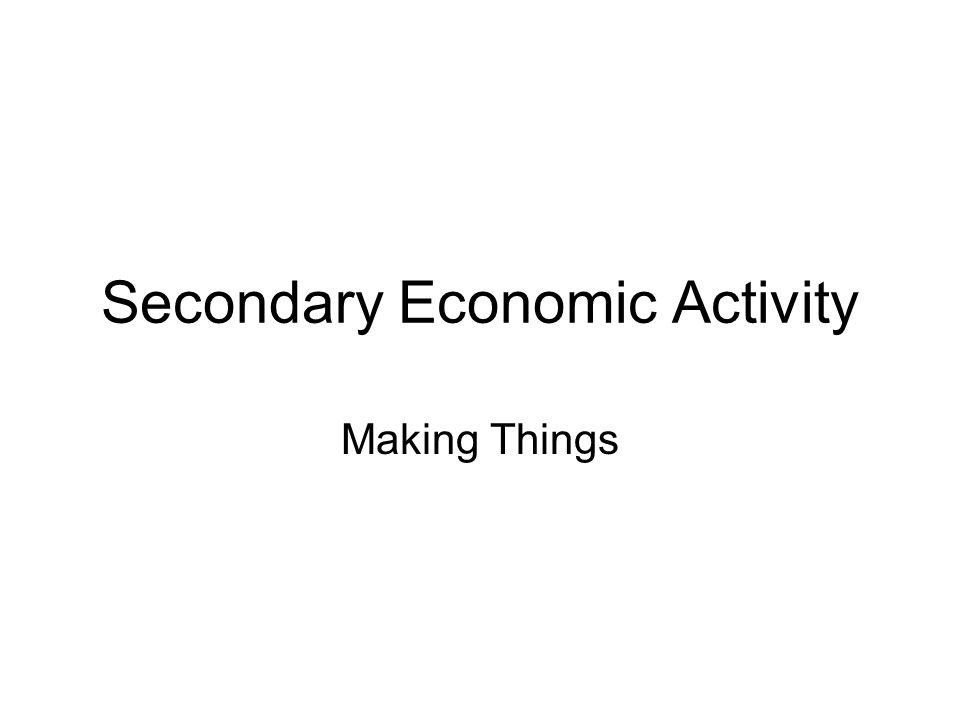 Secondary Economic Activity