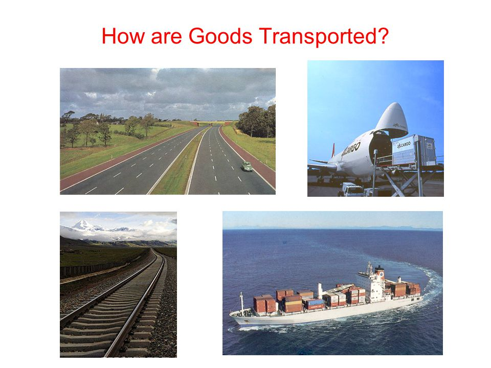 How are Goods Transported