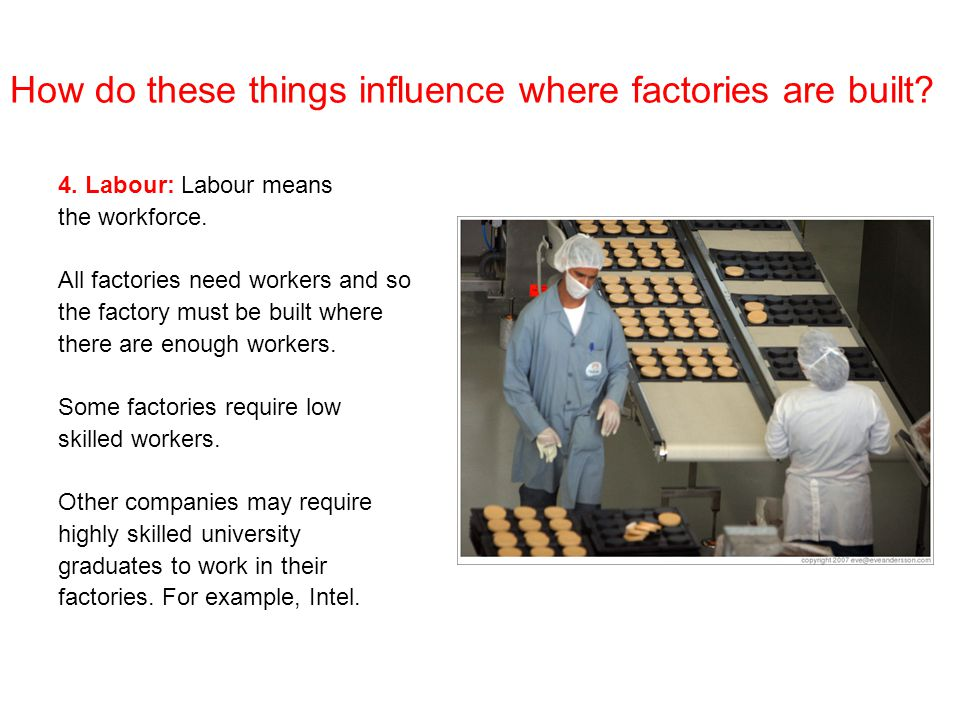 How do these things influence where factories are built