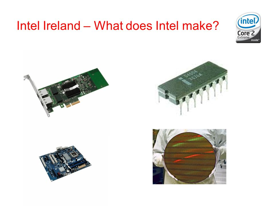 Intel Ireland – What does Intel make