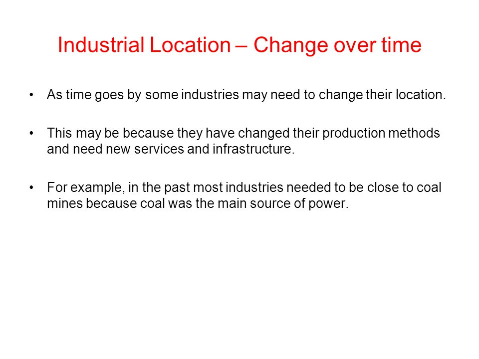 Industrial Location – Change over time