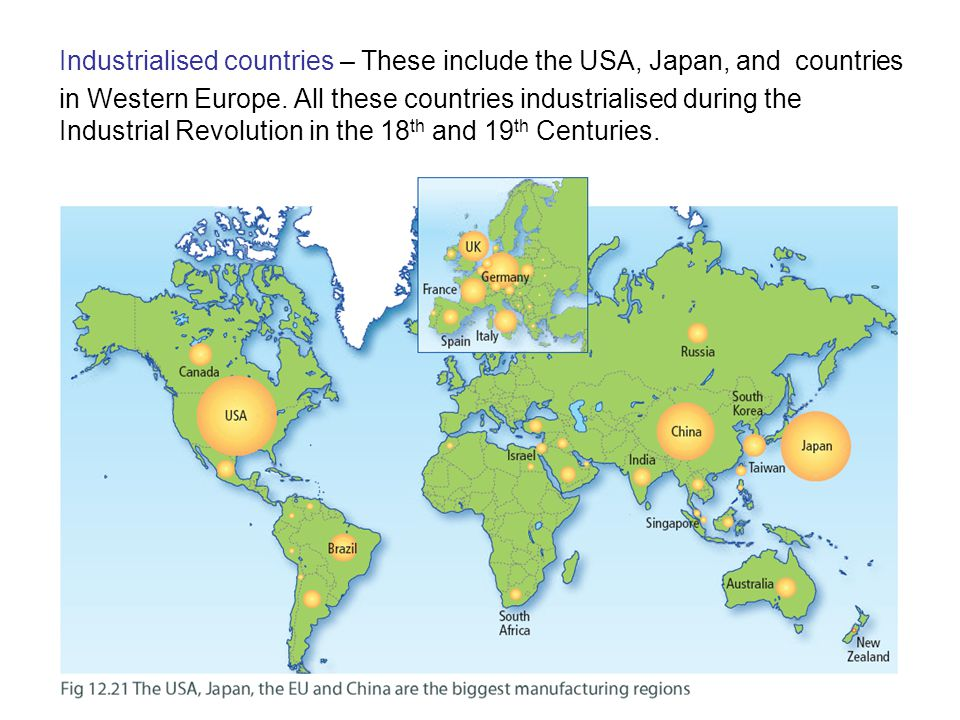 Industrialised countries – These include the USA, Japan, and countries in Western Europe.