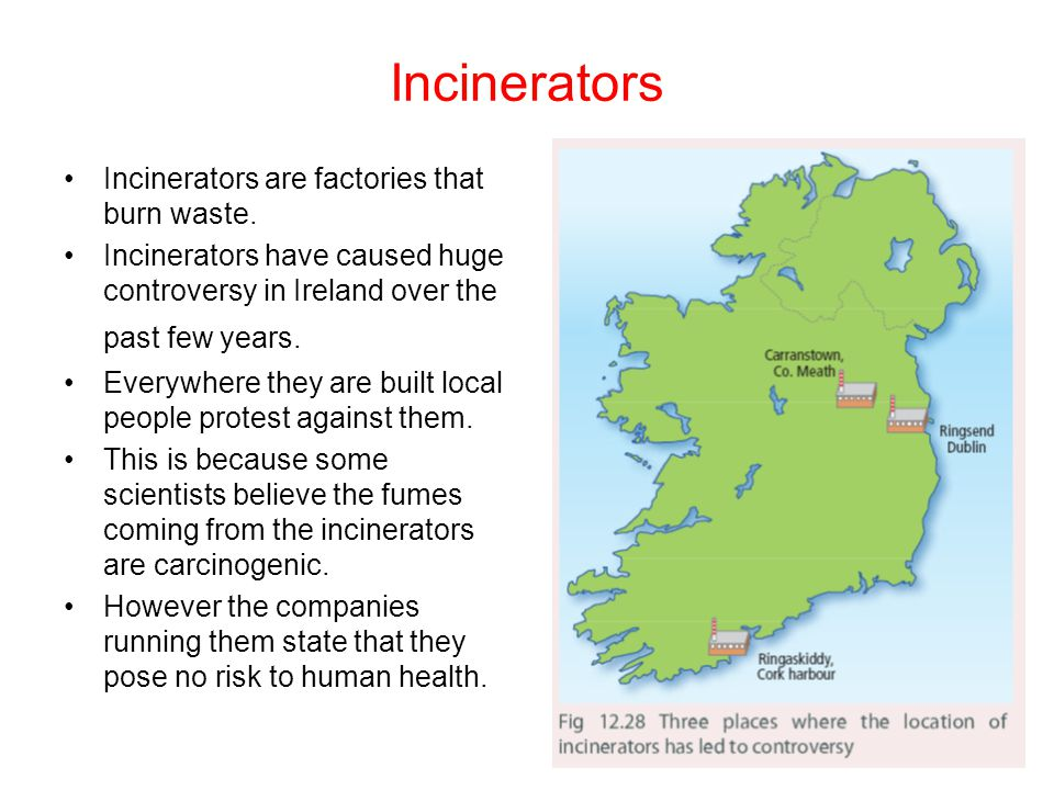 Incinerators Incinerators are factories that burn waste.