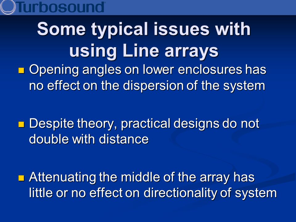 Some typical issues with using Line arrays