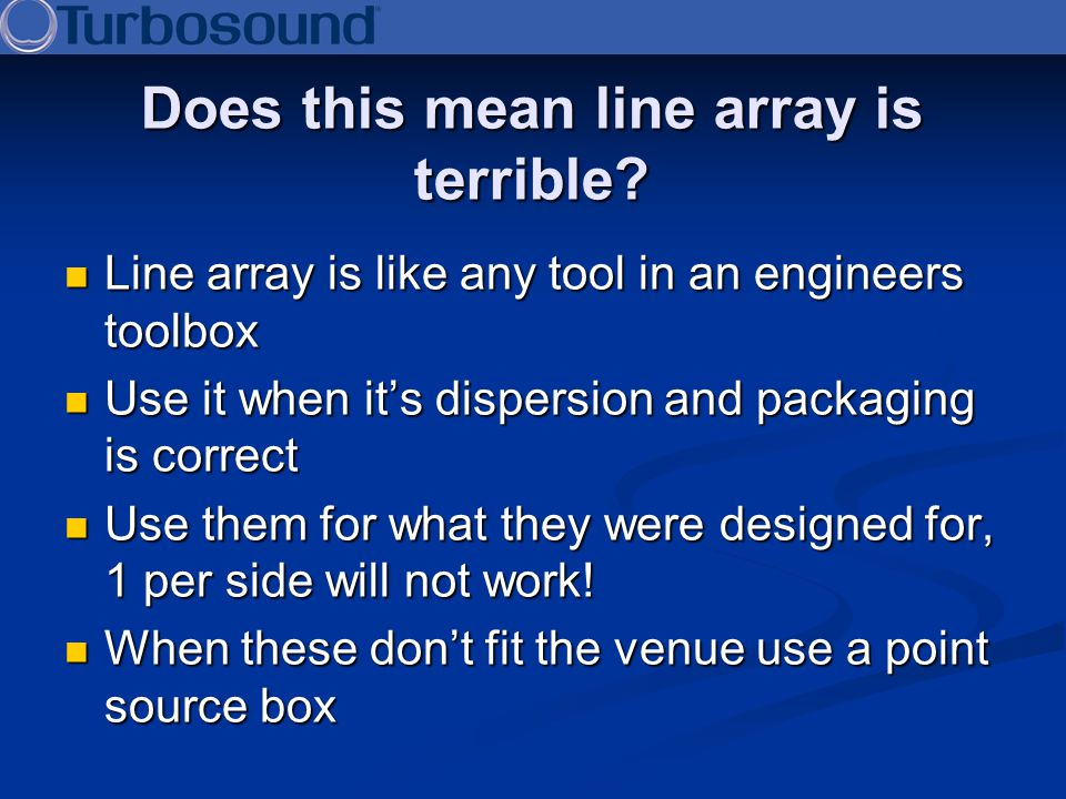 Does this mean line array is terrible
